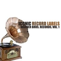 Iconic Record Labels: Warner Bros. Records, Vol. 1 — сборник