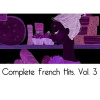 Complete French Hits, Vol. 3 — сборник