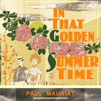 In That Golden Summer Time — Paul Mauriat