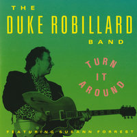 Turn It Around — The Duke Robillard Band, Susann Forrest