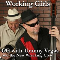 Working Girls — G.G. with Tommy Vegas and the New Wrecking Crew