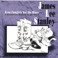 Even Cowgirls Get The Blues — James Lee Stanley