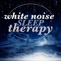 White Noise: Sleep Therapy — Natural White Noise: Music for Meditation, Relaxation, Sleep, Massage Therapy, Natrue White Noise, Natural White Noise - Best Nature Sounds for Sleep, Natural White Noise: Music for Meditation, Relaxation, Sleep, Massage Therapy|Natrue White Noise|Natural White Noise - Best Nature Sounds for Sleep
