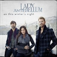 On This Winter's Night — Lady Antebellum