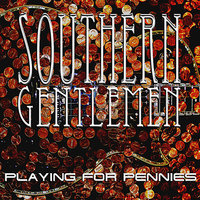 Playing For Pennies — Southern Gentlemen
