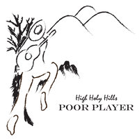 High Holy Hills — Poor Player