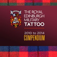 The Royal Edinburgh Military Tattoo - 2010-2014 Compendium — сборник