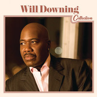 Will Downing Collection — Will Downing