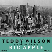 Big Apple — Teddy Wilson And His Orchestra