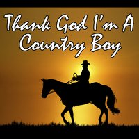 Thank God I'm A Country Boy — The Sheltons