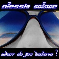 What Do You Believe ? - Single — Alessio Colace