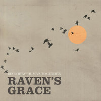 Becoming Human Together — Raven's Grace