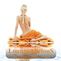 LoungeAliciouS Chill Out Grooves, Vol. 1 — сборник