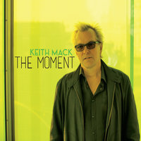 The Moment — Keith Mack