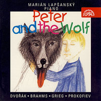 Peter and the Wolf & Other Works — Сергей Сергеевич Прокофьев, Эдвард Григ, Иоганнес Брамс, Антонин Дворжак, Marian Lapsansky
