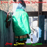 Stop Listen and Learn - EP — Your Strength, My Weakness