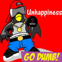 Go Dumb! - Single — Unhappiness