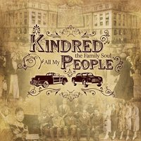All My People — Kindred The Family Soul