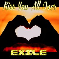 Kiss You All Over — Exile