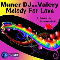Melody For Love — Muner DJ, Valery