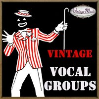 Vintage Music And The Vocal Groups — сборник