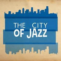 The City of Jazz — Vintage Cafe, New York Jazz Lounge, Jazz Saxophone, New York Jazz Lounge|Jazz Saxophone|Vintage Cafe