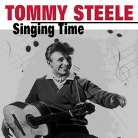 Singing Time — Tommy Steele