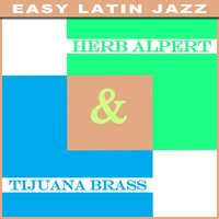 Herb Alpert & Tijuana Brass - Easy Latin Jazz — Herb Alpert & The Tijuana Brass