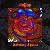 Dollop — Rusty Brown