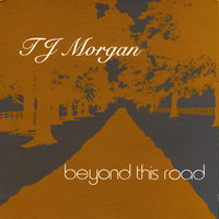 Beyond This Road — TJ Morgan