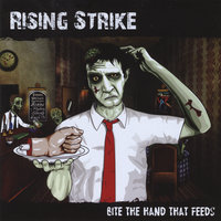 Bite the Hand That Feeds — Rising Strike