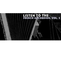 Listen to the French Accordion, Vol. 3 — сборник