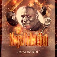 The Mega Collection — Howlin' Wolf