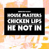 He Not In — Chicken Lips