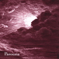 Parousia — Any Minute Now