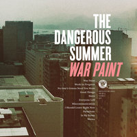 War Paint — The Dangerous Summer