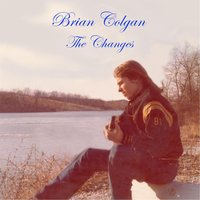 The Changes — Brian Colgan