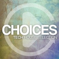 Choices - Tech House Selection, Vol. 7 — сборник