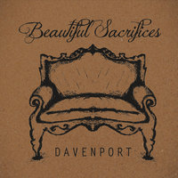 Beautiful Sacrifices — Davenport