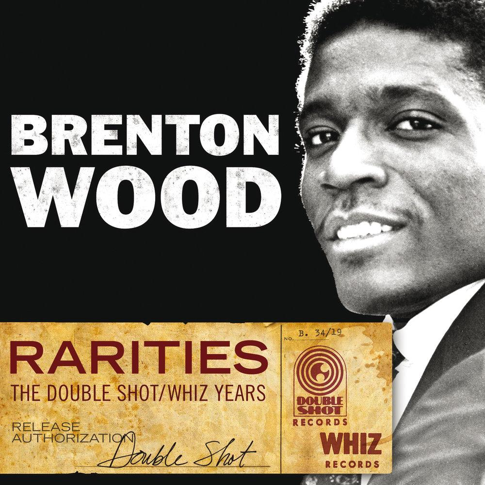 Rarities The Double Shot Whiz Years Brenton Wood Listen