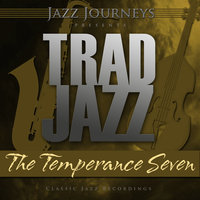Jazz Journeys Presents Trad Jazz - The Temperance Seven — The Temperance Seven