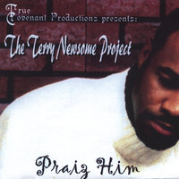 The Terry Newsome Project- Praiz' Him — Terry Newsome