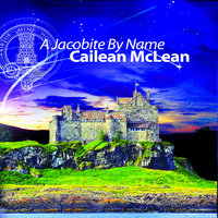 A Jacobite By Name — Cailean McLean