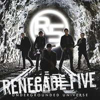 Undergrounded Universe — Renegade Five