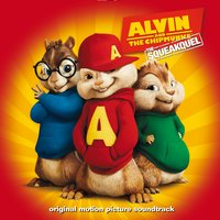 Alvin And The Chipmunks: The Squeakquel Original Motion Picture Soundtrack — The Chipmunks