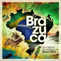 Brazuca - The Official Soundtrack of Brazil 2014 — сборник