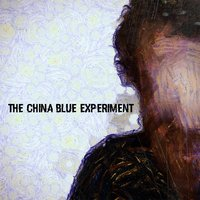 Going Away — The China Blue Experiment