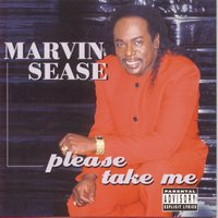 Please Take Me! — Marvin Sease