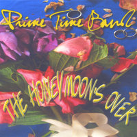 The Honeymoon's Over - Single — Prime Time Band