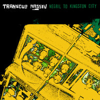 Negril To Kingston City — Transdub Massiv